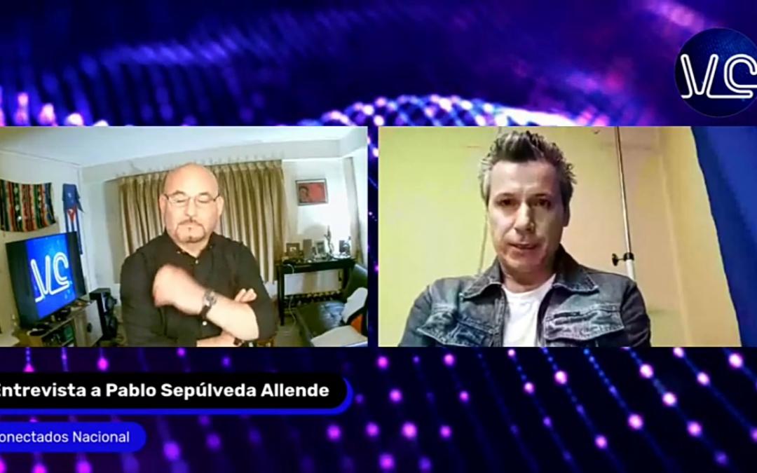 Séptimo Capítulo de Conectados NacionalConversa con Pablo Sepúlveda Allende
